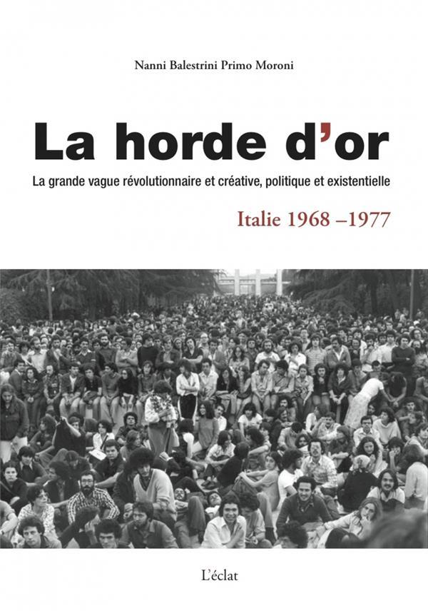 La horde d'or, Italie 1968 1977