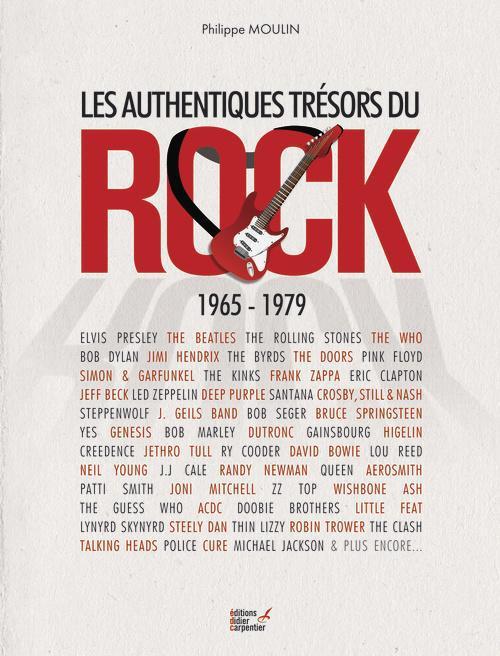 AUTHENTIQUE TRESORS DU ROCK 1965 - 1979 MOULIN PHILIPPE CARPENTIER