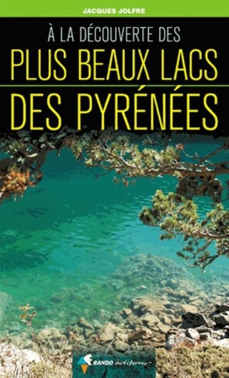 PLUS BEAUX LACS DES PYRENEES JOLFRE JACQUES Rando éditions