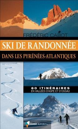 SKI DE RANDONNEE PYRENEES-ATLANTIQUES CABOT FREDERIC Rando éditions