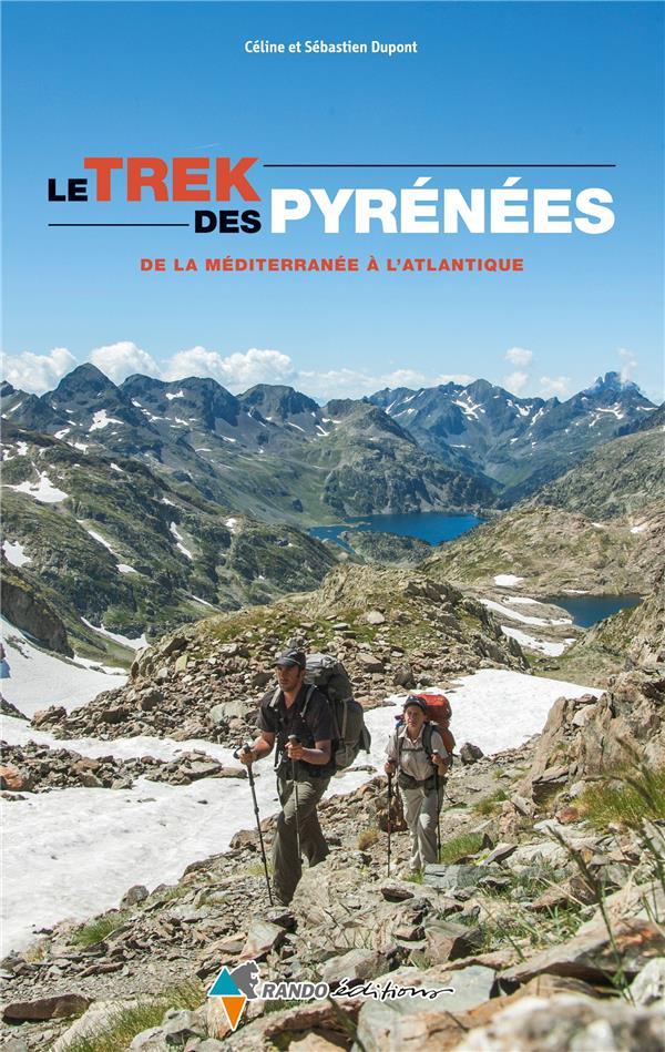 TREK DES PYRENEES, MEDITERRANEE A ATLANTIQUE (LE) DUPONT CELINE Rando éditions