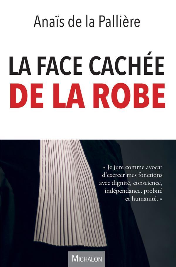 LA FACE CACHEE DE LA ROBE DE LA PALLIERE ANAIS MICHALON
