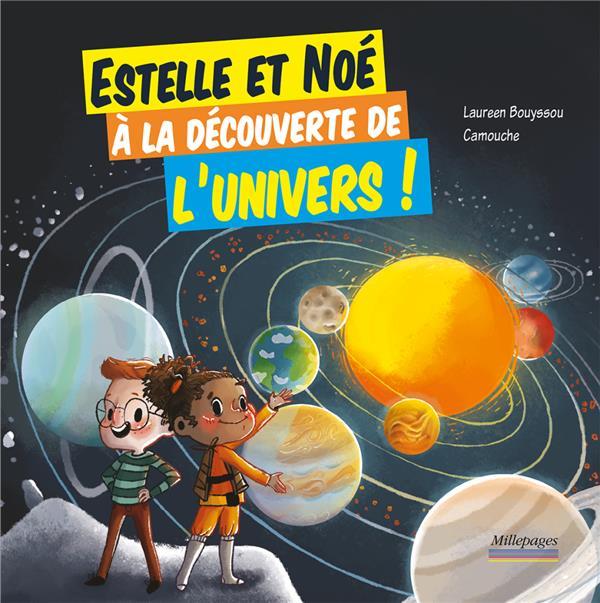 ESTELLE ET NOE  -  A LA DECOUVERTE DE L'UNIVERS !
