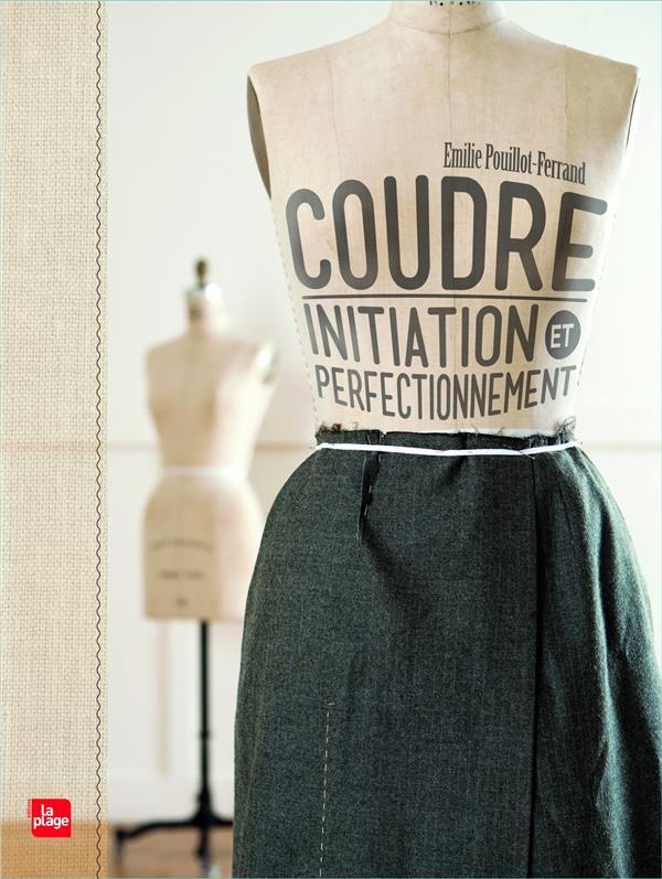 COUDRE  -  INITIATION ET PERFECTIONNEMENT POUILLOT-FERRAND, EMILIE la Plage