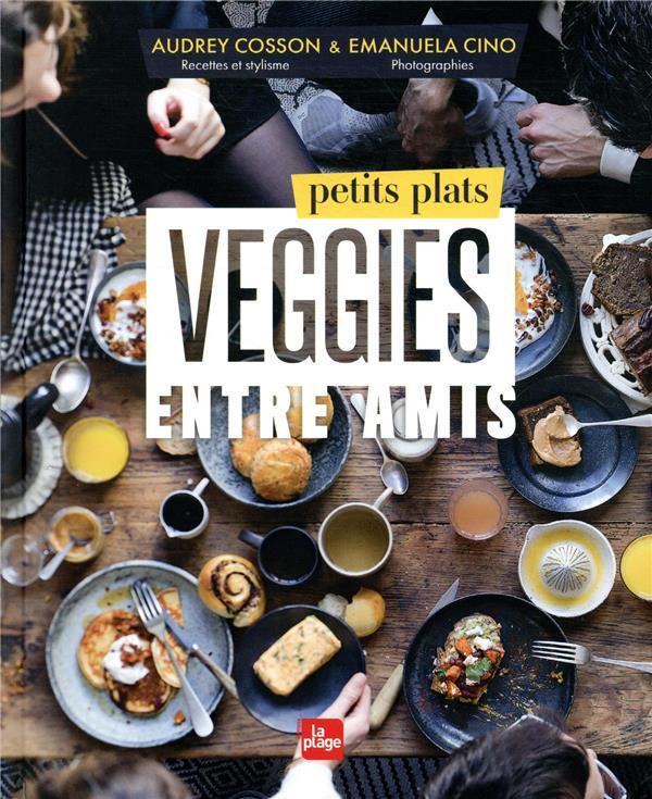 PETITS PLATS VEGGIES ENTRE AMIS COSSON/CINO PLAGE