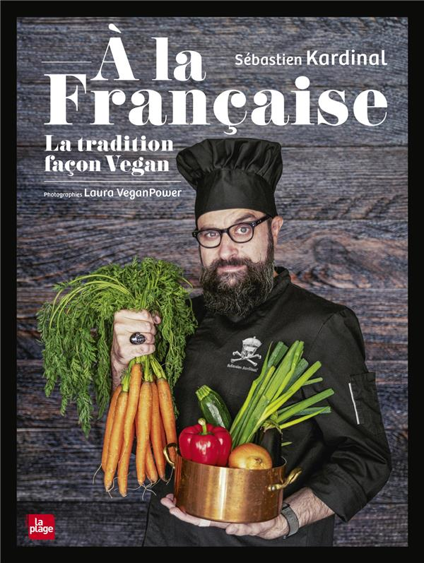 A LA FRANCAISE  -  LA TRADITION VEGAN