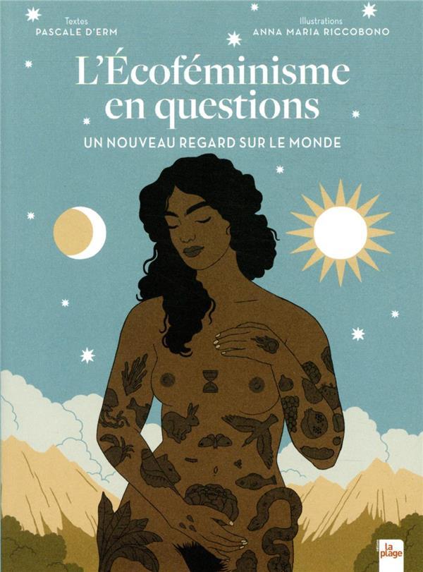L'ECOFEMINISME EN QUESTIONS : UN NOUVEAU REGARD SUR LE MONDE ERM/RICCOBONO PLAGE