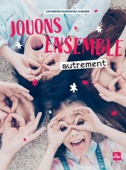 JOUONS ENSEMBLE AUTREMENT DUMONTEIL-KREMER C. PLAGE