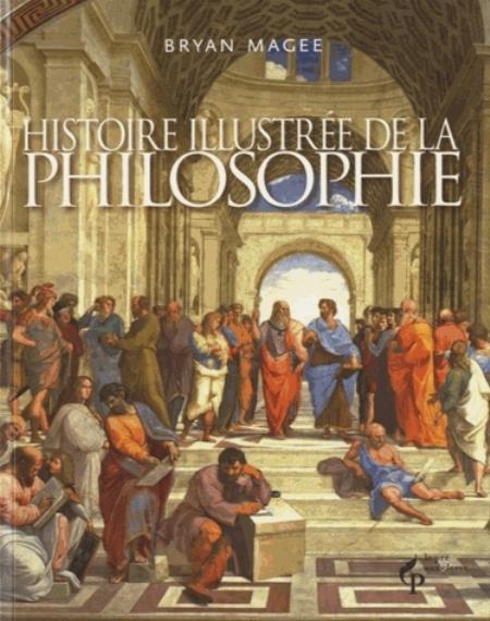 HISTOIRE ILLUSTREE DE LA PHILOSOPHIE - N.ED - Magee Bryan Pré-aux-Clercs