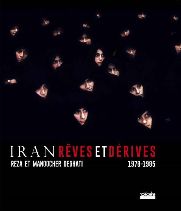 IRAN, REVES ET DERIVES - (1978-1985)
