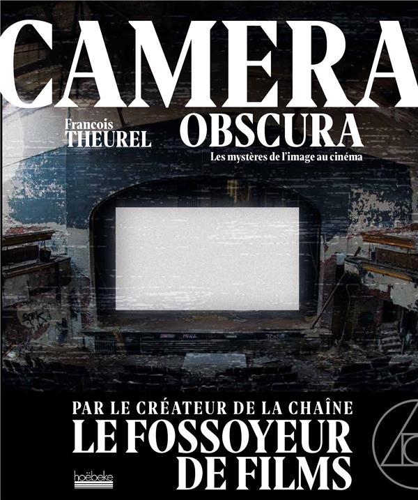 CAMERA OBSCURA : LES MYSTERES DU CINEMA