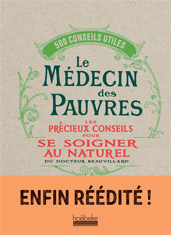 LE MEDECIN DES PAUVRES  -  2000 RECETTES UTILES BEAUVILLARD D H A. HOEBEKE