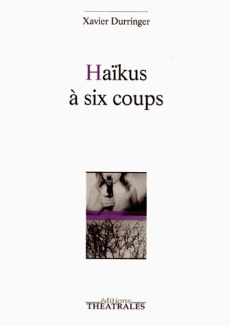 HAIKUS A SIX COUPS
