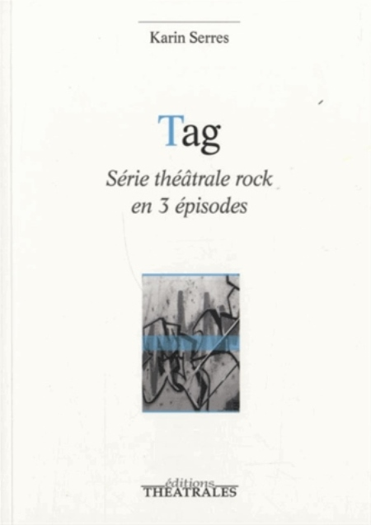 TAG SERIE THEATRALE ROCK EN 3 EPISODES