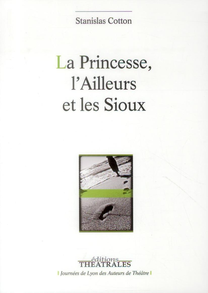 LA PRINCESSE, L'AILLEURS ET LES SIOUX