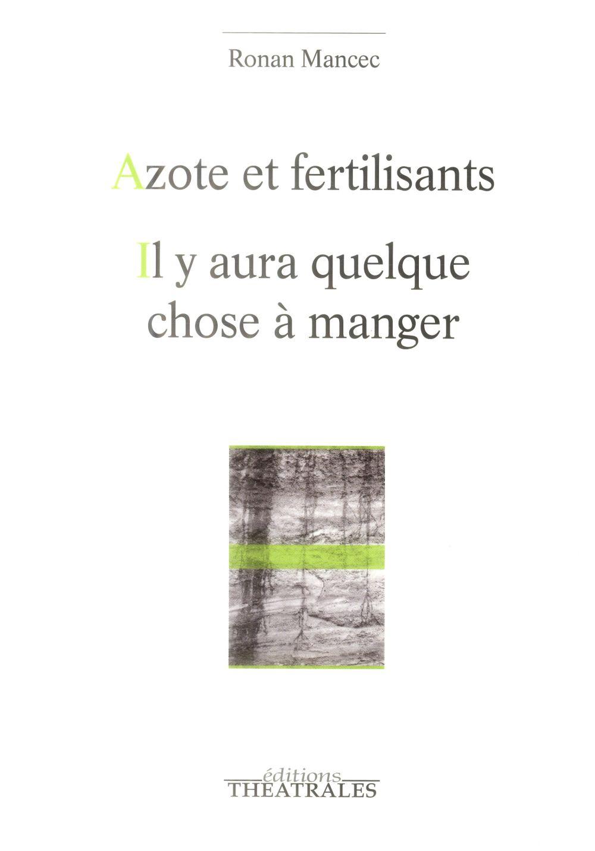 AZOTE ET FERTILISANTS - IL Y AURA QUELQUE CHOSE A MANGER