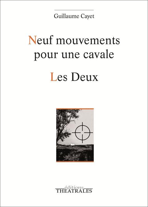 NEUF MOUVEMENTS POUR UNE CAVALE  -  LES DEUX