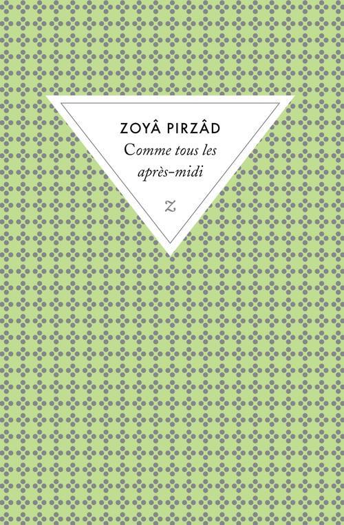 COMME TOUS LES APRES-MIDI NOUV PIRZAD ZUYA ZULMA