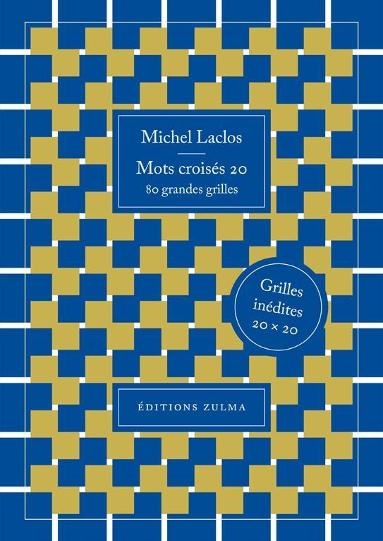 MOTS CROISES 20 LACLOS MICHEL ZULMA