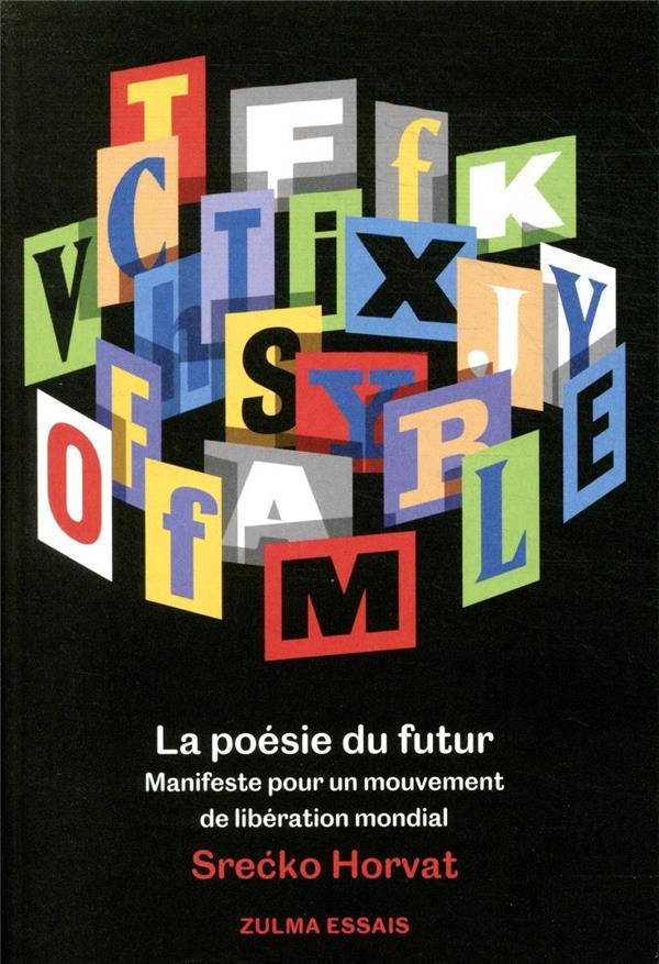 LA POESIE DU FUTUR  -  MANIFESTE POUR UN MOUVEMENT DE LIBERATION MONDIAL