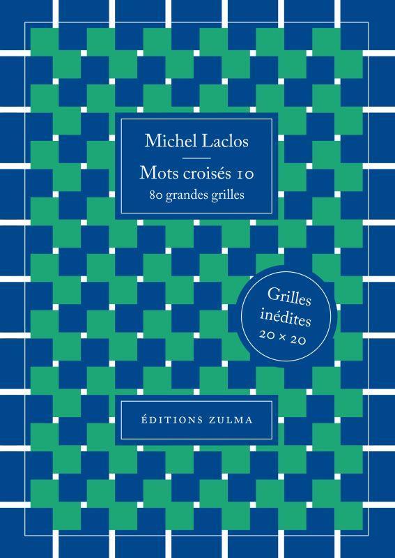 MOTS CROISES T.10  -  80 GRANDES GRILLES LACLOS MICHEL ZULMA