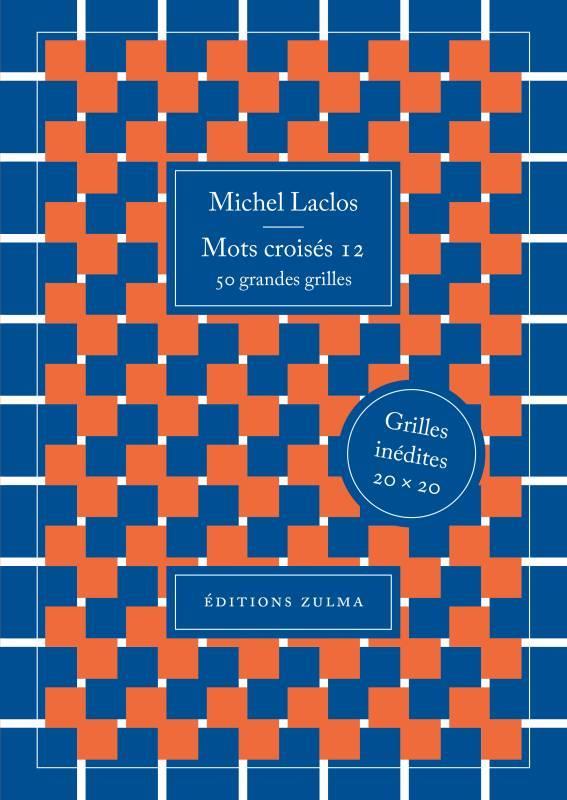 MOTS CROISES T.12  -  50 GRANDES GRILLES LACLOS MICHEL ZULMA