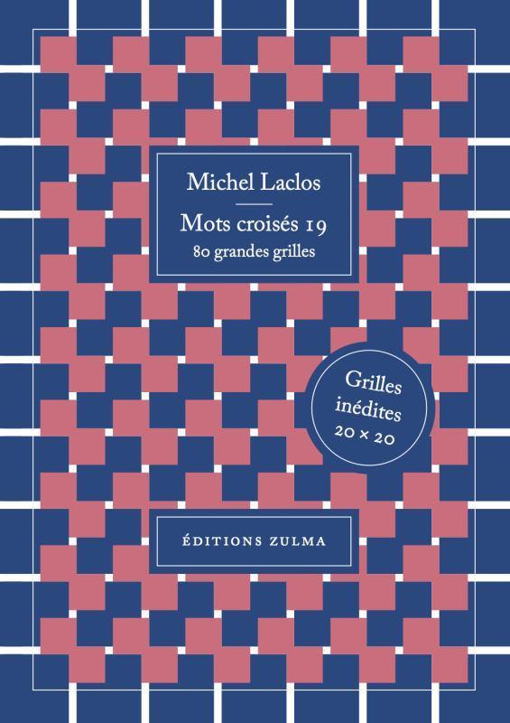 MOTS CROISES T.19  -  80 GRANDES GRILLES LACLOS MICHEL ZULMA