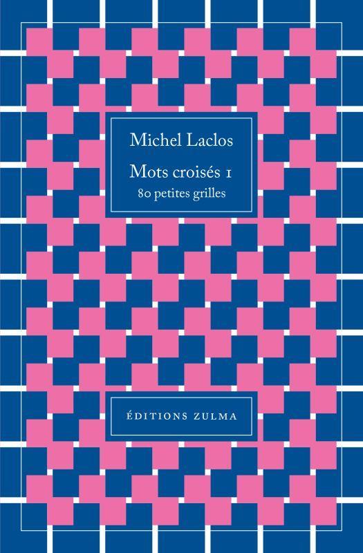 MOTS CROISES T.1  -  80 PETITES GRILLES LACLOS MICHEL ZULMA