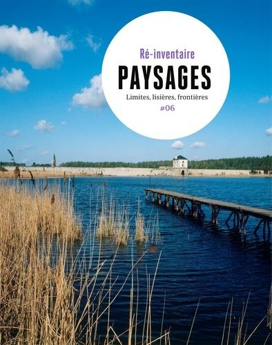PAYSAGES, LIMITES, LISIERES, FRONTIERES