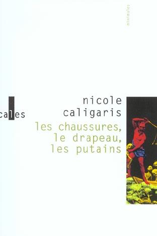 LES CHAUSSURES, LE DRAPEAU, LES PUTAINS CALIGARIS NICOLE GALLIMARD