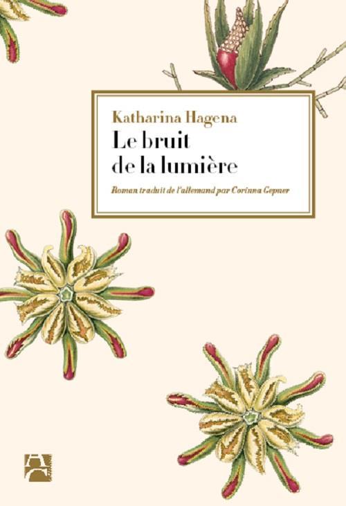 LE BRUIT DE LA LUMIERE HAGENA KATHARINA ANNE CARRIERE