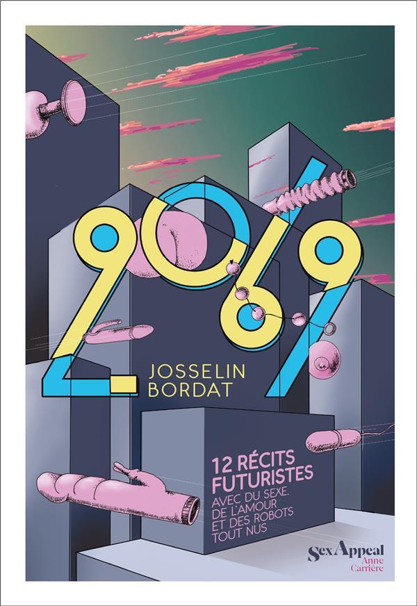 2069  -  12 RECITS FUTURISTES AVEC DU SEXE, DE L'AMOUR ET DES ROBOTS TOUT NUS