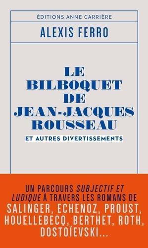 LE BILBOQUET DE JEAN-JACQUES ROUSSEAU ET AUTRES DIVERTISSEMENTS