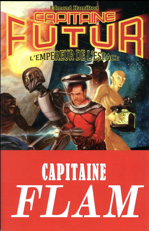 Hamilton Edmond - Capitaine Futur L'empereur de l'espace Vol.1