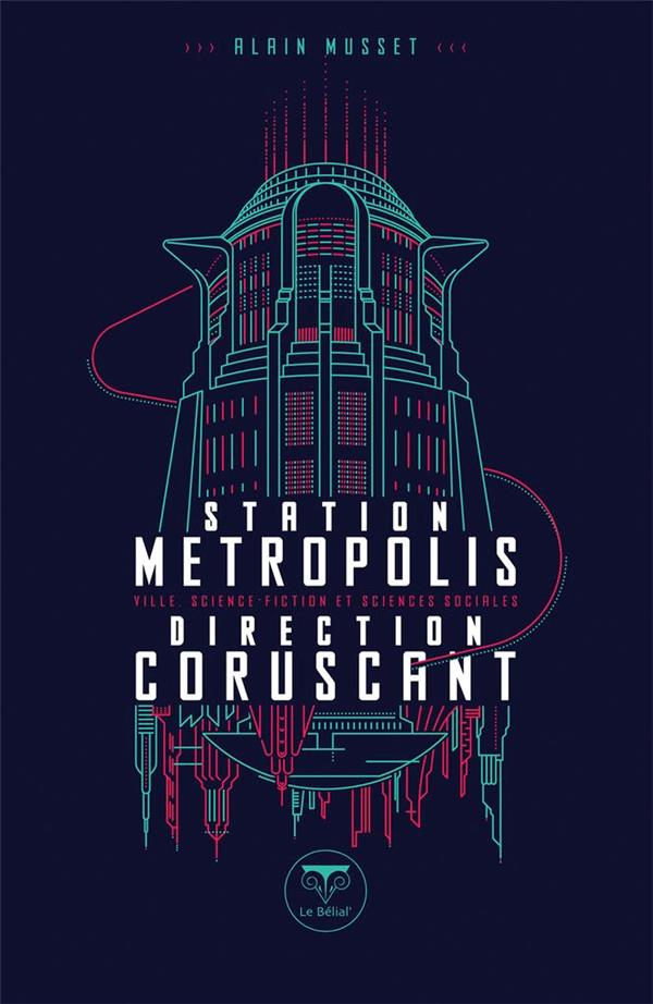 STATION METROPOLIS DIRECTION CORUSCANT - VILLE, SCIENCE-FICTION ET SCIENCES SOCIALES