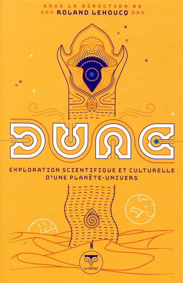 DUNE, EXPLORATION SCIENTIFIQUE ET CULTURELLE D'UNE PLANETE-UNIVERS