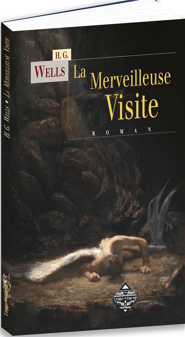 LA MERVEILLEUSE VISITE WELLS HERBERT GEORGE TERRE DE BRUME