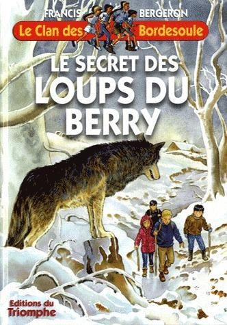 LE CLAN DES BORDESOULE T.27  -  LE SECRET DES LOUPS DU BERRY