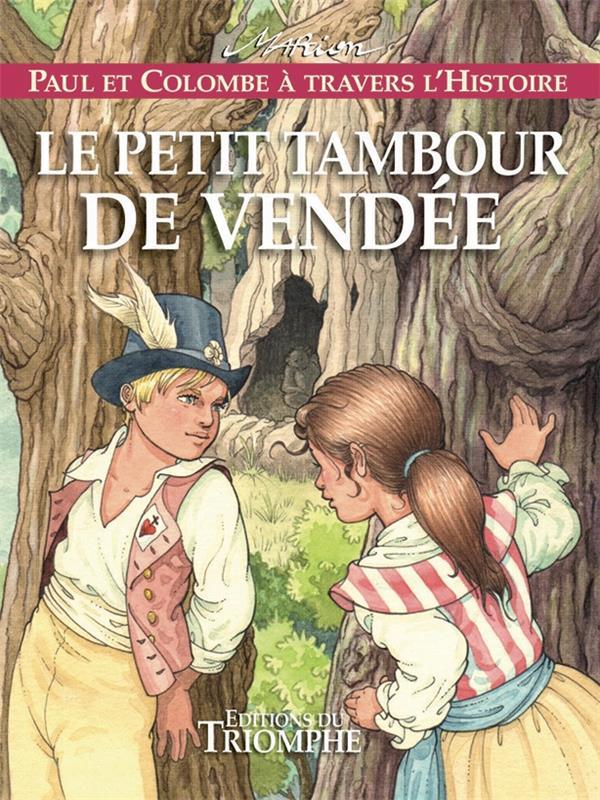 PAUL ET COLOMBE - LE PETIT TAMBOUR DE VENDEE