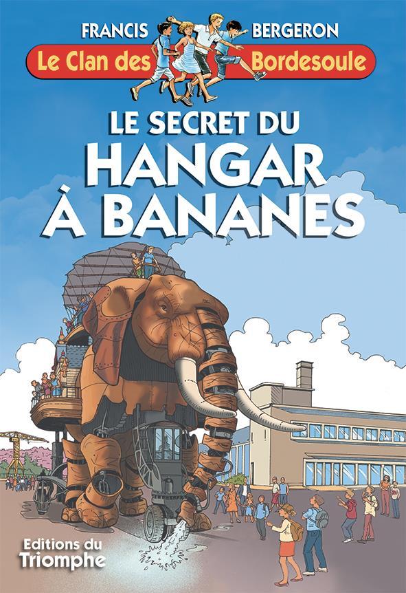 LE SECRET DU HANGAR A BANANES
