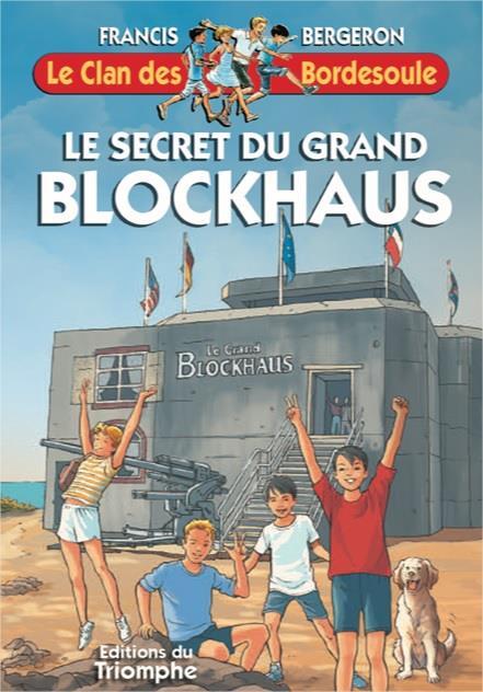 LE CLAN DES BORDESOULE 34   LE SECRET DU GRAND BLOCKHAUS