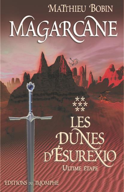 MAGARCANE T.6  -  LES DUNES D'ESUREXIO, L'ULTIME ETAPE