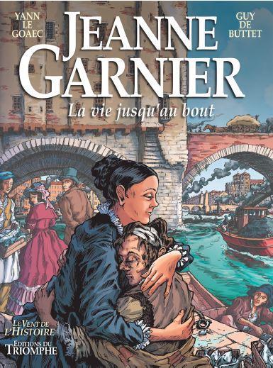 JEANNE GARNIER : LA VIE JUSQU'AU BOUT
