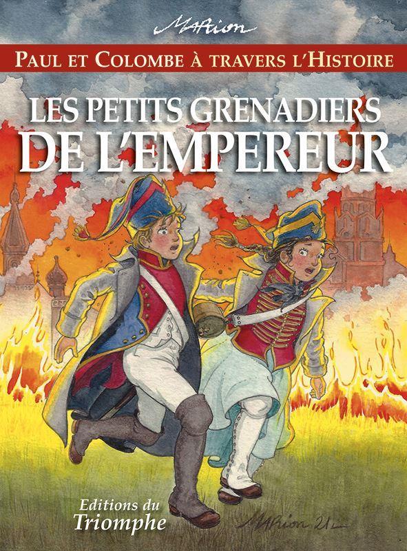PAUL ET COLOMBE A TRAVERS L'HISTOIRE T.11  -  LES PETITS GRENADIERS DE L'EMPEREUR