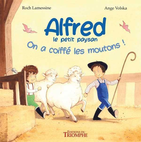 ALFRED LE PETIT PAYSAN  -  ALFRED, LE PETIT PAYSAN : ON A COIFFE LES MOUTONS !