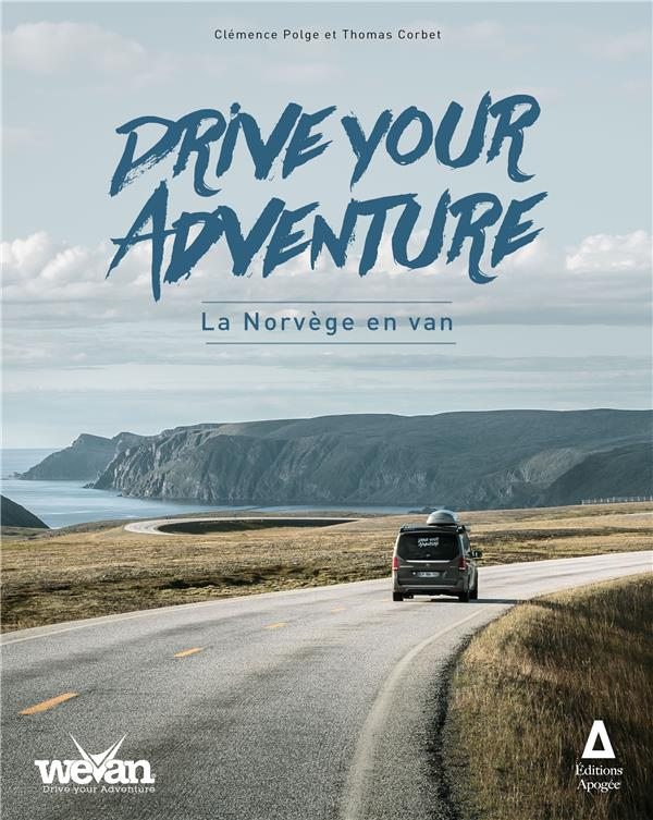 DRIVE YOUR ADVENTURE - LA NORV CORBET/POLGE APOGEE