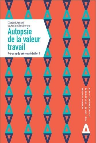 AUTOPSIE DE LA VALEUR TRAVAIL