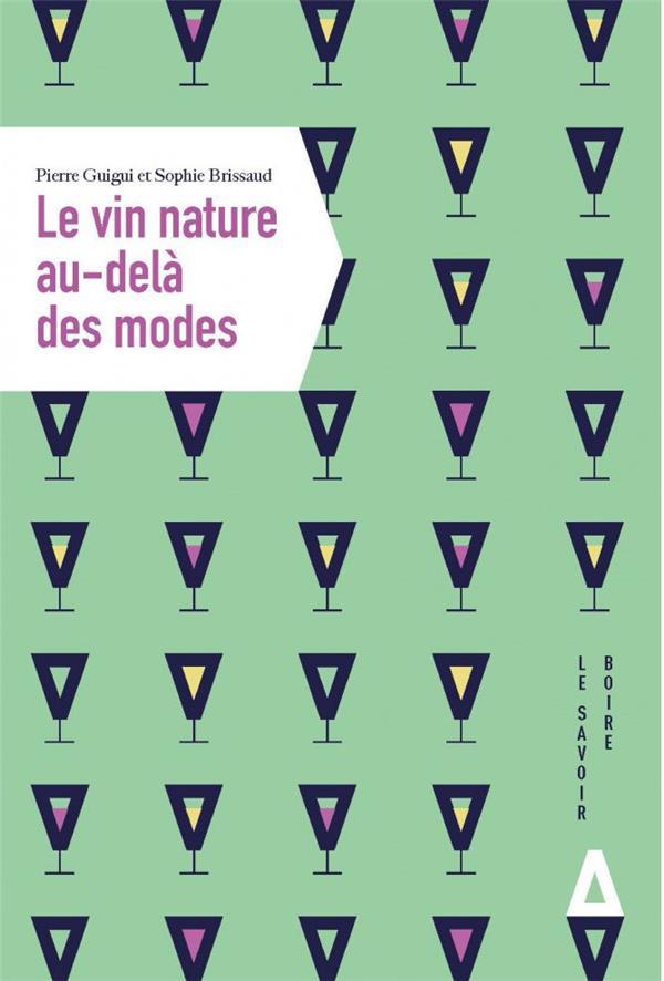 LE VIN NATURE AU-DELA DES MODES GUIGUI/BRISSAUDET APOGEE