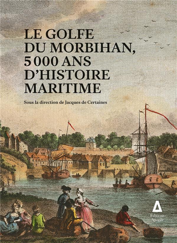LE GOLFE DU MORBIHAN  -  5000 ANS D'HISTOIRE MARITIME