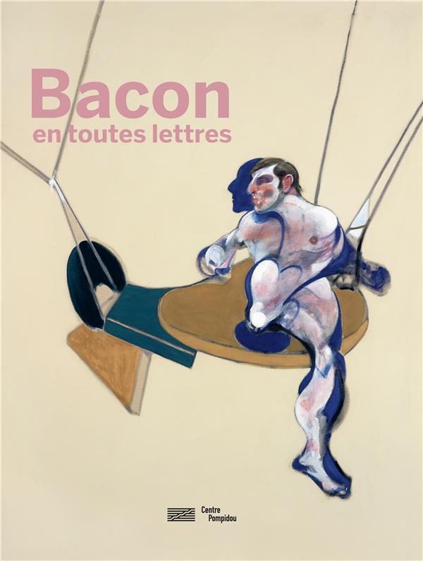 SOUS LA DIRECTION DE - BACON EN TOUTES LETTRES  -  CATALOGUE DE L'EXPOSITION